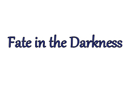 Fate in the Darkness