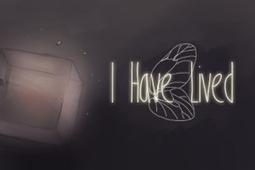 I Have Lived